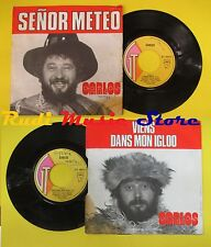 LP 45 7'' CARLOS Senor meteoViens dans mon igloo 1974 france GT no cd mc dvd