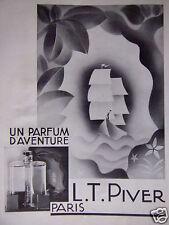 PUBLICITÉ 1932 L.T PIVER PARIS UN PARFUM D'AVENTURE - ADVERTISING