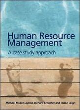 Human Resource Management: A Case Study Approach by Muller-Camen, Michael, Crou