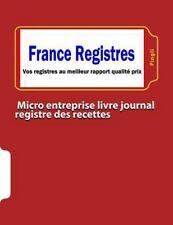 Micro Entreprise Livre Journal Registre des Recettes by pingli (2014, Paperback)