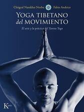 Yoga Tibetano Del Movimiento : El Arte y la Práctica Del Yantra Yoga by...