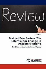 Trained Peer Review: The Potential for Change in Academic Writing: The Effect on