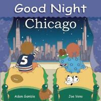 Good Night Our World: Good Night Chicago by Adam Gamble (2006, Board Book)