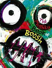 THE MIGHTY BOOK OF BOOSH - NOEL FIELDING, ET AL. DAVE BROWN (HARDCOVER)