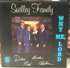 The Swilley Family (LeFevre Sound Vinyl LP Playtested MLSP 3565) Why Me Lord