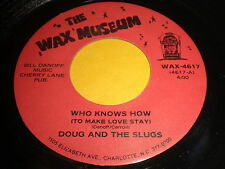 Doug And The Slugs: Who Knows How (To Make Love Stay) / Tomcat Prowl 45