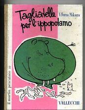 Mikura # TAGLIATELLE PER L'IPPOPOTAMO # Vallecchi 1960