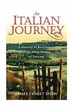 An Italian Journey ~ A Harvest of Revelations in the Olive Grov... Free Shipping