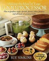 Making the Most of Your Food Processor, Simkins, Sue, New condition, Book