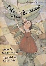 Kate and the Beanstalk: By Osborne, Mary Pope