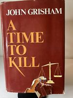 A TIME TO KILL by John Grisham 1989 1st ed. Hardcover Dust Jacket Wynwood Press