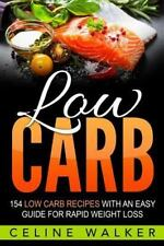 Low Carb: 154 Delicious and Tasty Recipes: 2 in 1 Bundle by Céline Walker...