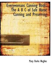Everywomans Canning Book: The A B C of Safe Home Canning and Preserving (Larg...