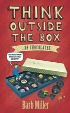 Think Outside of the Box ...Of Chocolates : You Never Know When Life Will Be ...