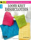 Loom Knit Dishcloths Also includes Knook  needle instructions Knit