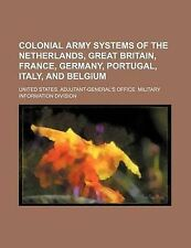 Colonial Army Systems of the Netherlands, Great Britain, France, Germany, Portu