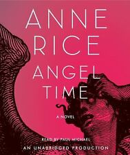 Angel Time: The Songs of the Seraphim, Book One (Anne Rice)  - Audiobook