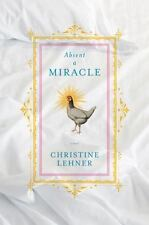 Absent a Miracle - Good - Lehner, Christine - Hardcover