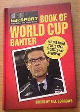 BOOK OF WORLD CUP BANTER TalkSport (Hardback) NEW