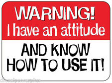 funny man cave sign plastic Warning I have attitude/know how to use it work shop