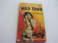 WILD TOWN   1957   JIM THOMPSON   FRAMED FOR A MURDER PLOT TO FULFILL TRAMP WIFE
