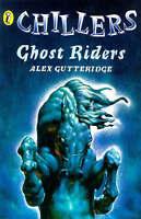 Chillers: Ghost Riders, Alex, Gutteridge, Very Good Book