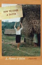 How to Cook a Tapir: A Memoir of Belize (At Table)-ExLibrary