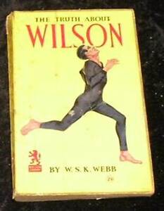 The Truth about Wilson by W S K Webb