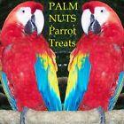 PARROT TREATS PALM NUTS Wodyetia bifurcata MACAW 12 BIG FRESH SEEDS ORGANIC