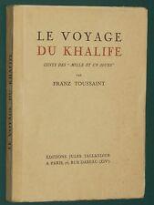 """Le voyage du Khalife """"conte des Mille et un jours"""" Franz TOUSSAINT 1927"""