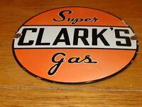 """VINTAGE """"CLARK'S SUPER GAS"""" 11 3/4"""" PORCELAIN METAL CAR TRUCK GASOLINE OIL SIGN!"""