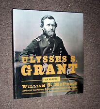 ULYSSES S. GRANT AN ALBUM BY WILLIAM S. MCFEELY