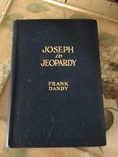 Joseph In Jeopardy by Frank Danby 1912  Very Rare