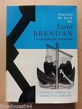 Journal de bord de Saint Brendan à la recherche du paradis Creston Paris 1957