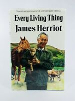 All Creatures Great and Small: Every Living Thing James Herriot 1992 Hardcover