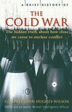 A Brief History of the Cold War: The Hidden Truth About How Close We Came to