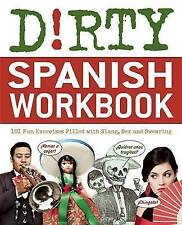 Dirty Spanish Workbook: 101 Fun Exercises Filled with Slang, Sex and Swearing by Alberto Castro (Paperback, 2012)