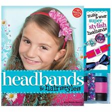 HEADBANDS & HAIRSTYLES HOW TO MAKE YOUR OWN FUN KIDS KLUTZ BOOK & ACTIVITY KIT