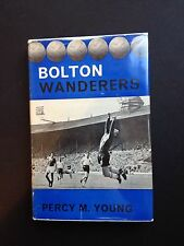 BOLTON WANDERERS THE HISTORY OF A GREAT FOOTBALL CLUB VERY RARE BOOK 1961
