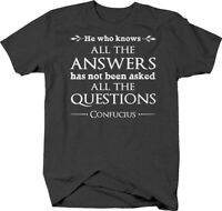 He who knows all the answers… Confucius quote philosophy T-shirt for men