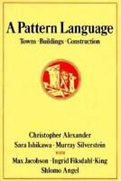 A Pattern Language: Towns, Buildings, Construction: By Alexander, Christopher