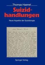 Suizidhandlungen : Neue Aspekte der Suizidologie by Thomas Haenel (1989,...