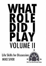 What Role Did I Play : Life Skills for Discussion by Mike Siver (2011,...
