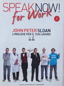 CORSO INGLESE per il Lavoro - SPEAK NOW for Work di John Peter SLOAN (20 volumi)