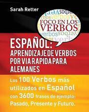 Espaniol: Aprendizaje de Verbos Por Via Rapida para Alemanes : Los 100 Verbos...