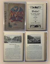 Wothe Wohin Ein praktischer Ratgeber für alle Reiselustigen 1907 Kurorte xy