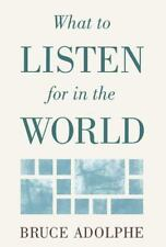 What to Listen for in the World: By Bruce Adolphe