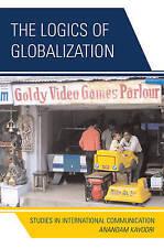 NEW The Logics of Globalization: Case Studies in International Communication