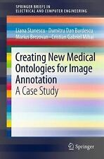 Creating New Medical Ontologies for Image Annotation : A Case Study by Marius...