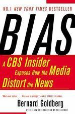 Bias : A CBS Insider Exposes How the Media Distort the News by Bernard...